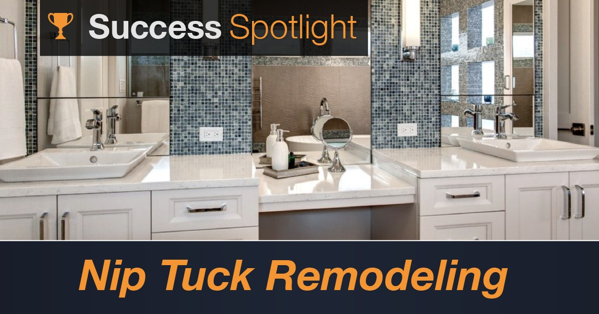 Success Spotlight: Nip Tuck Remodeling