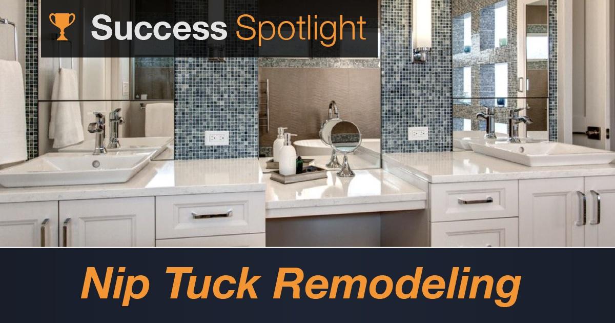 Success Spotlight: Nip Tuck Remodeling