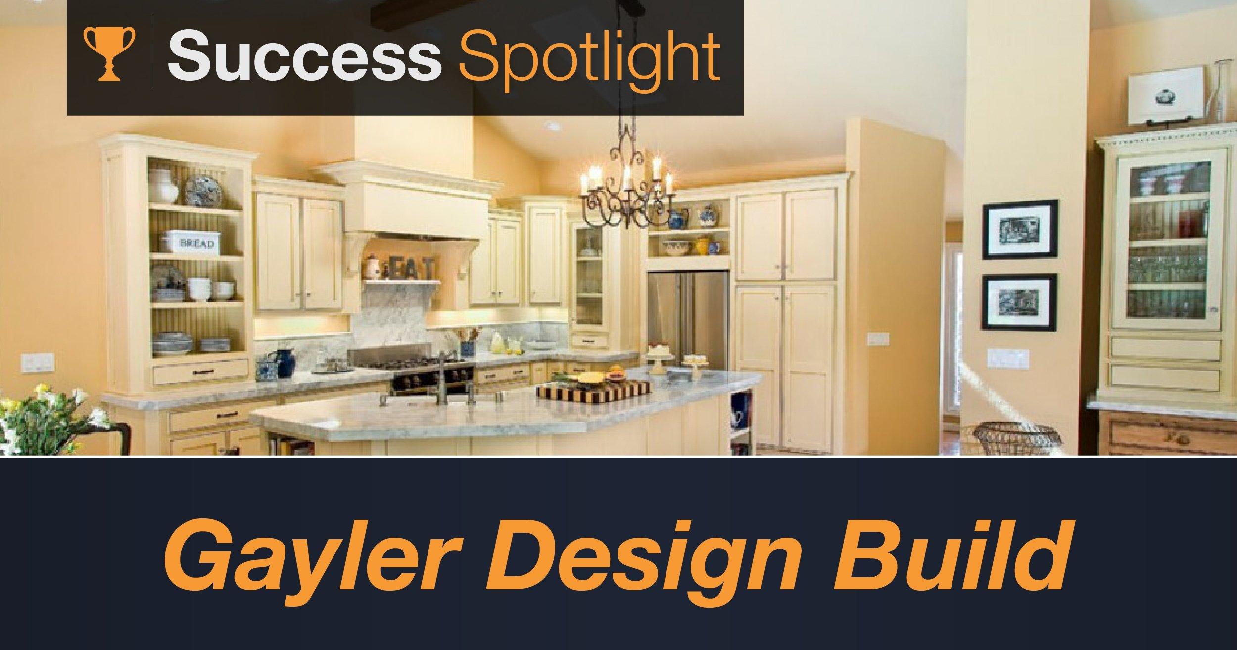 Success Spotlight: Gayler Design Build